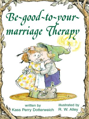 cover image of Be-good-to-your-marriage Therapy