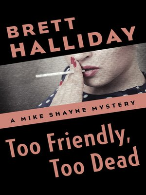 cover image of Too Friendly, Too Dead