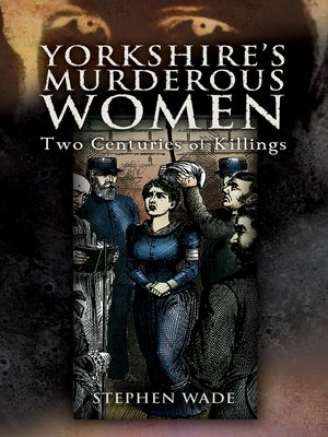 cover image of Yorkshire's Murderous Women