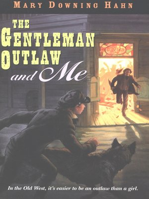 cover image of The Gentleman Outlaw and Me