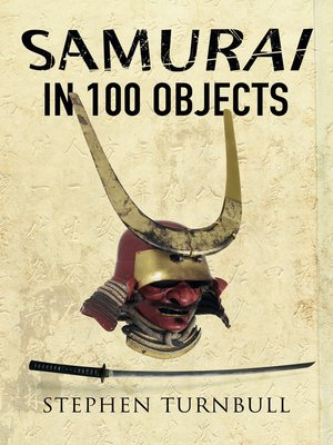 cover image of Samurai in 100 Objects