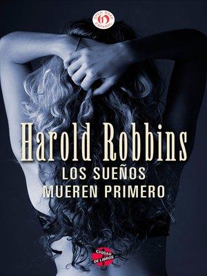 cover image of sueños mueren primero