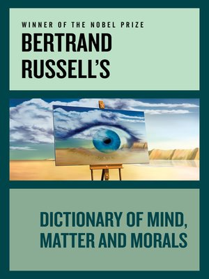cover image of Bertrand Russell's Dictionary of Mind, Matter and Morals