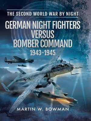 cover image of German Night Fighters Versus Bomber Command, 1943–1945