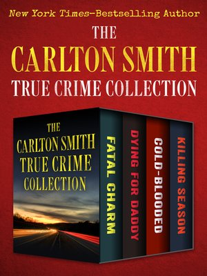cover image of The Carlton Smith True Crime Collection
