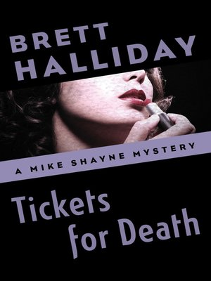 Michael shayneseries overdrive rakuten overdrive ebooks cover image of tickets for death fandeluxe Document