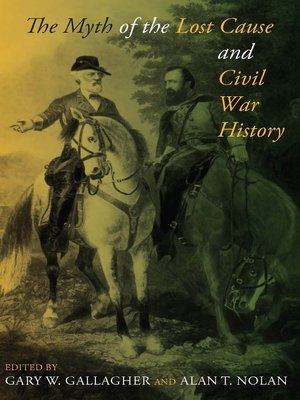 cover image of The Myth of the Lost Cause and Civil War History
