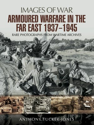 cover image of Armoured Warfare in the Far East, 1937–1945