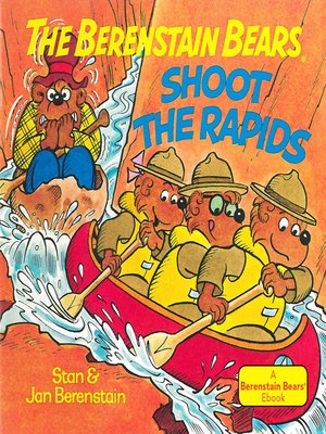 cover image of The Berenstain Bears Shoot the Rapids