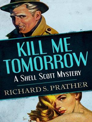 cover image of Kill Me Tomorrow