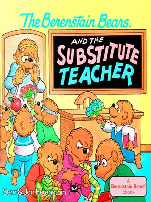 cover image of The Berenstain Bears and the Substitute Teacher