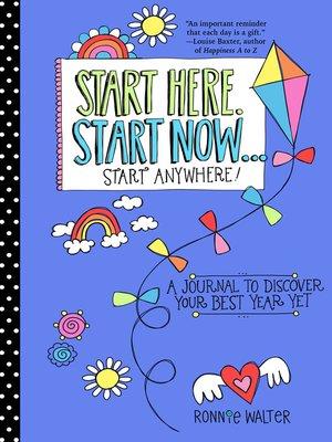 cover image of Start Here, Start Now . . . Start Anywhere