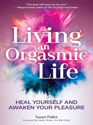 cover image of Living an Orgasmic Life