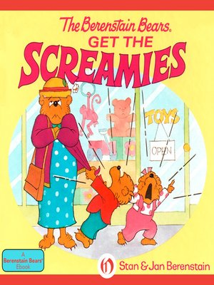 cover image of Berenstain Bears Get the Screamies