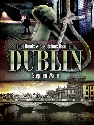 cover image of Foul Deeds & Suspicious Deaths In Dublin