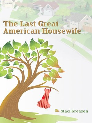 cover image of The Last Great American Housewife