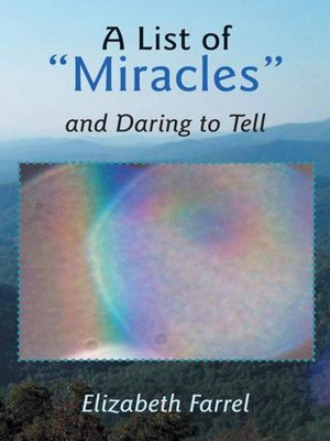 "cover image of A List Of ""Miracles"" And Daring To Tell"