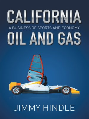 cover image of California Oil and Gas, a Business of Sports and Economy