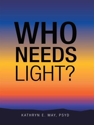 cover image of Who Needs Light?
