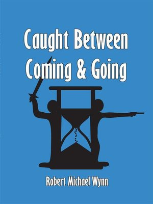 cover image of Caught Between Coming and Going