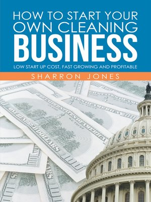 cover image of How to Start Your Own Cleaning Business