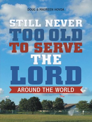 cover image of Still Never Too Old to Serve the Lord