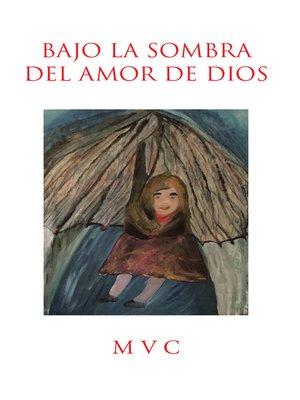 cover image of Bajo la sombra del amor de Dios