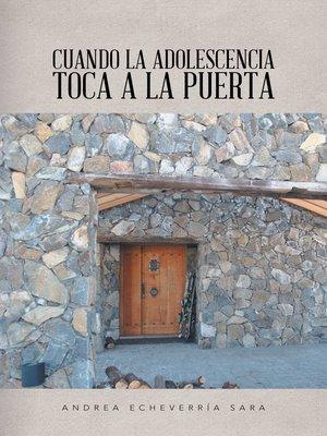 cover image of Cuando la adolescencia toca a la puerta
