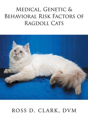 cover image of Medical, Genetic & Behavioral Risk Factors of Ragdoll Cats