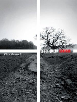 cover image of El Que Quiera Caminar...