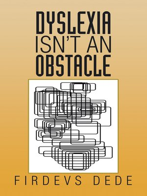 cover image of Dyslexia Isn'T an Obstacle