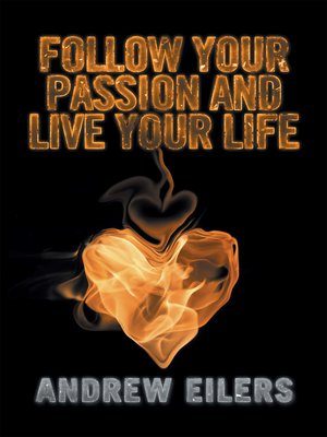cover image of Follow Your Passion and Live Your Life