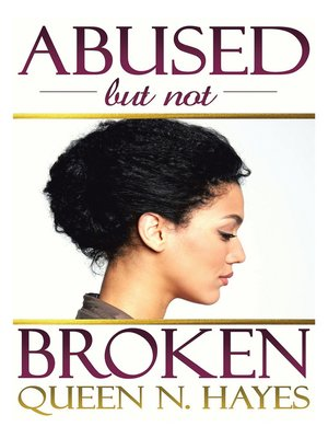 "cover image of ""Abused - But Not Broken"""
