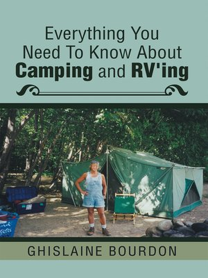 cover image of Everything You Need to Know About Camping and RV'ing
