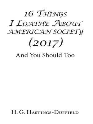 cover image of 16 Things I Loathe About American Society (2017)