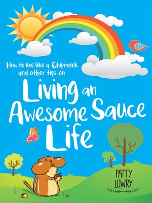 cover image of How to Live Like a Chipmunk and Other Tips on Living an Awesome Sauce Life