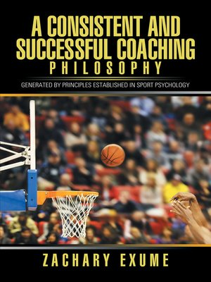 cover image of A Consistent and Successful Coaching Philosophy