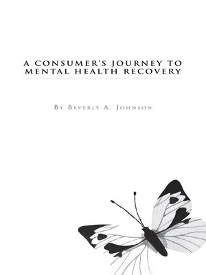 cover image of A Consumer's Journey to Mental Health Recovery