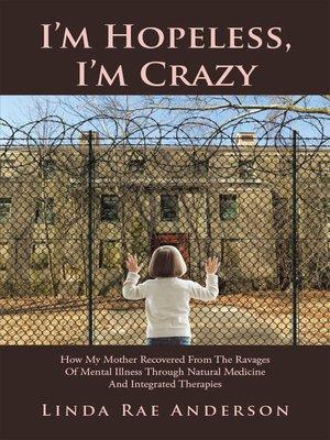 cover image of I'M Hopeless, I'M Crazy