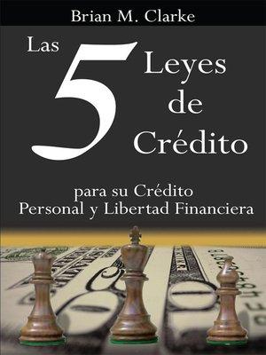 cover image of Las 5 Leyes de Crédito