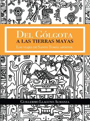 cover image of Del Gólgota a Las Tierras Mayas