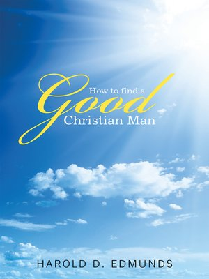 cover image of How to Find a Good, Christian Man