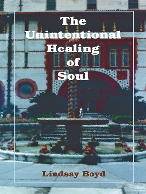 cover image of The Unintentional Healing of Soul