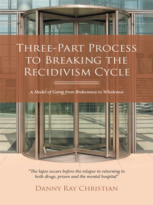 cover image of Three-Part Process to Breaking the Recidivism Cycle