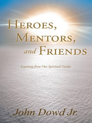 cover image of Heroes, Mentors, and Friends