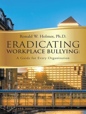 cover image of Eradicating Workplace Bullying
