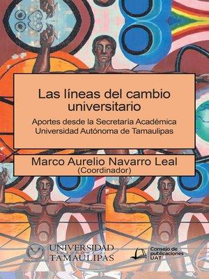 cover image of Las Líneas Del Cambio Universitario