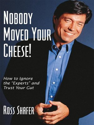 cover image of Nobody Moved Your Cheese!