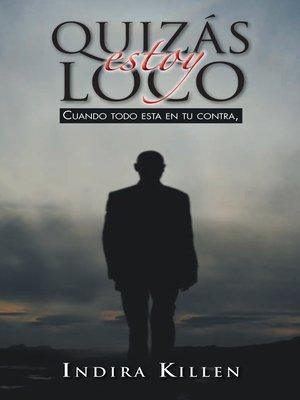 cover image of Quizás estoy Loco