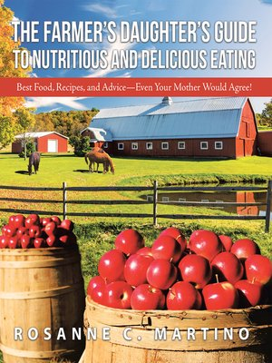 cover image of The Farmer'S Daughter'S Guide to Nutritious and Delicious Eating